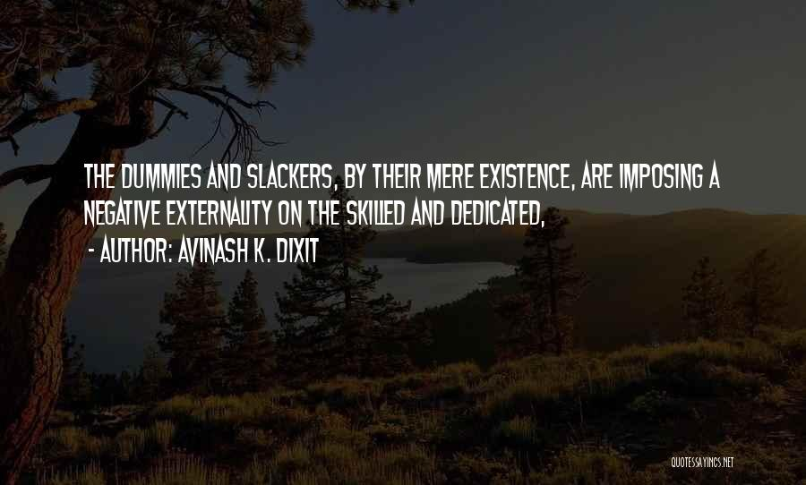 Slackers Quotes By Avinash K. Dixit