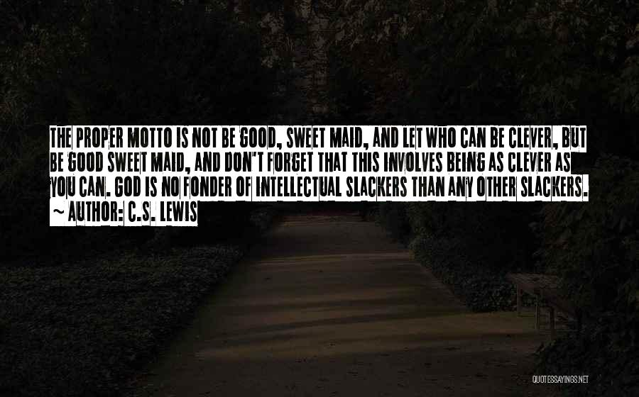 Slackers Quotes By C.S. Lewis