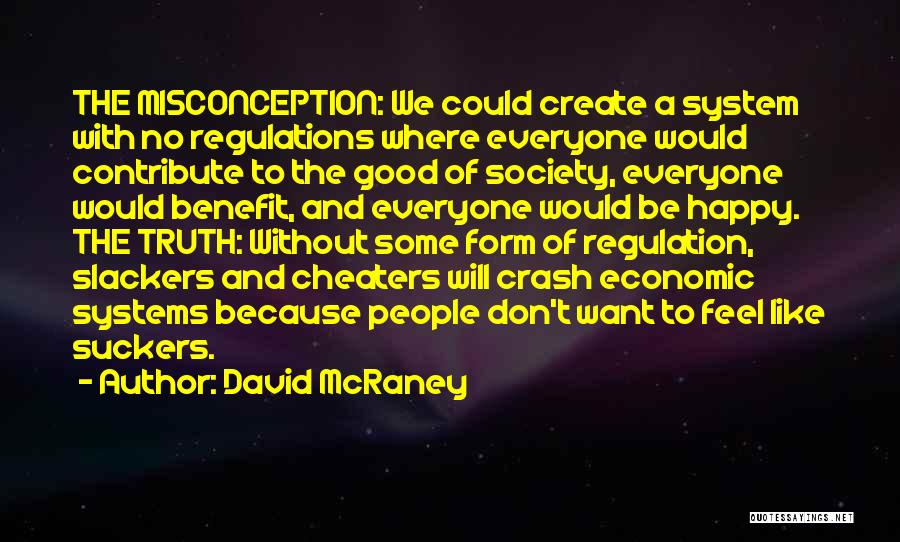 Slackers Quotes By David McRaney