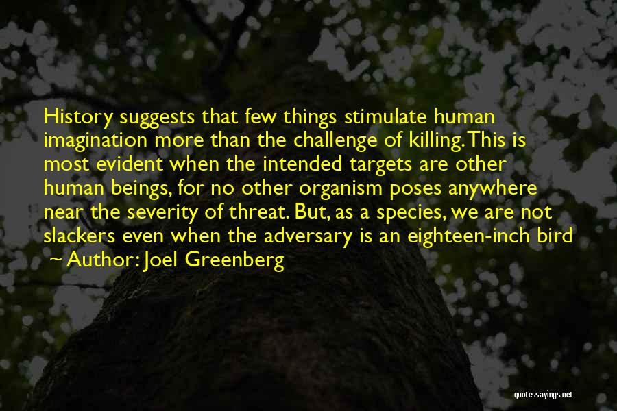 Slackers Quotes By Joel Greenberg