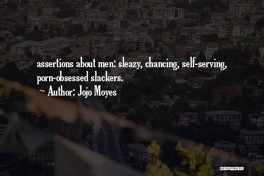 Slackers Quotes By Jojo Moyes
