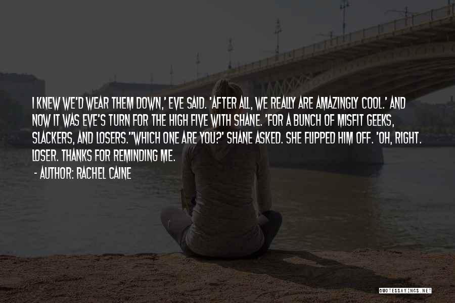 Slackers Quotes By Rachel Caine