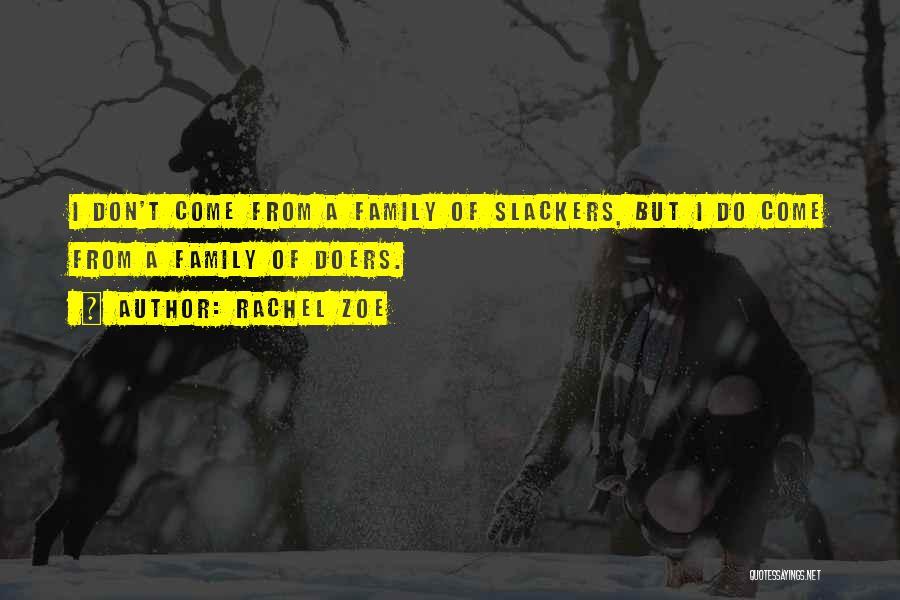 Slackers Quotes By Rachel Zoe