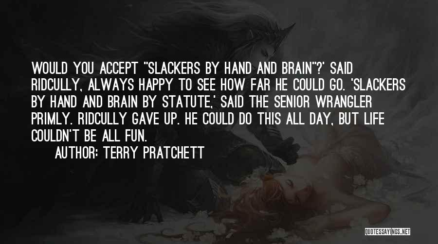 Slackers Quotes By Terry Pratchett