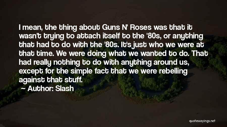 Slash Quotes 1204757