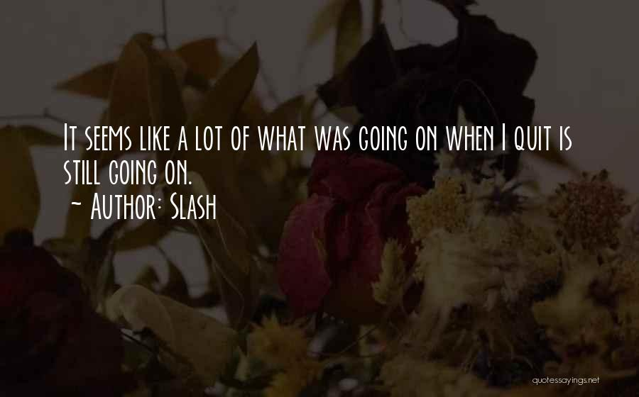 Slash Quotes 1949347
