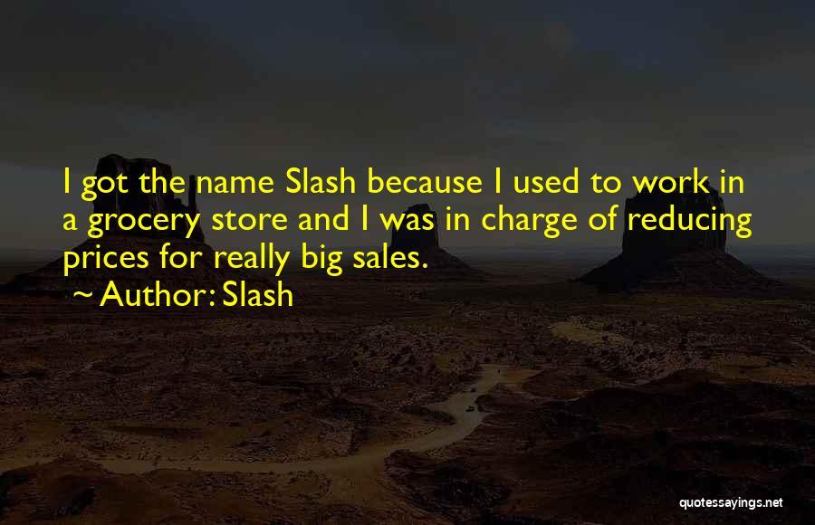Slash Quotes 2031718