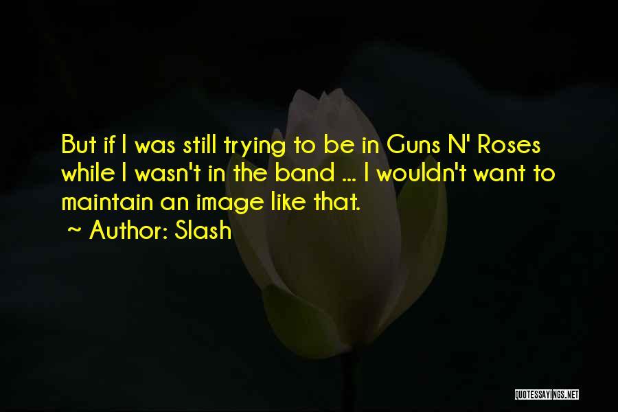Slash Quotes 2132914