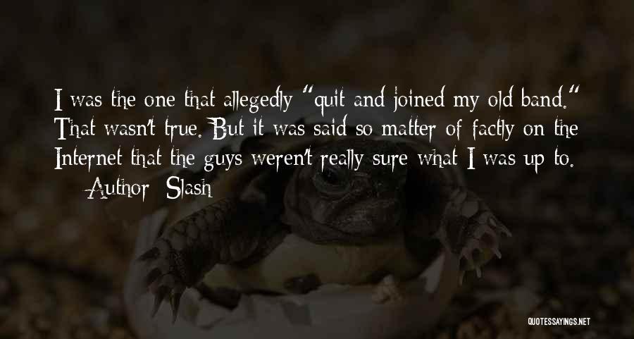 Slash Quotes 921975