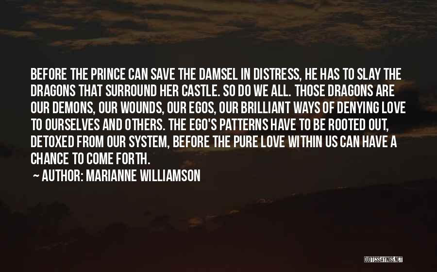 Slay Your Demons Quotes By Marianne Williamson