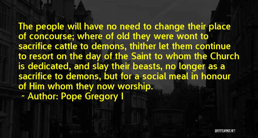 Slay Your Demons Quotes By Pope Gregory I