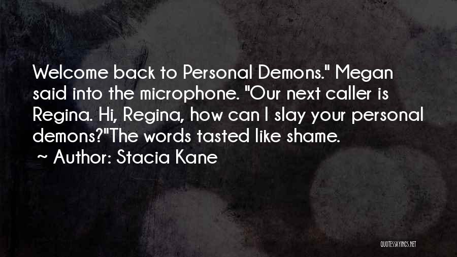 Slay Your Demons Quotes By Stacia Kane