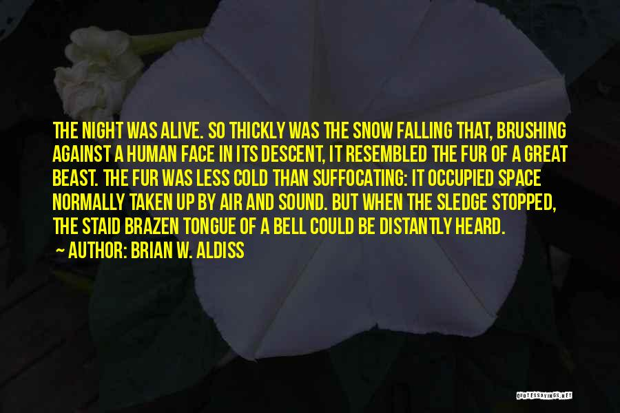 Sledge Quotes By Brian W. Aldiss