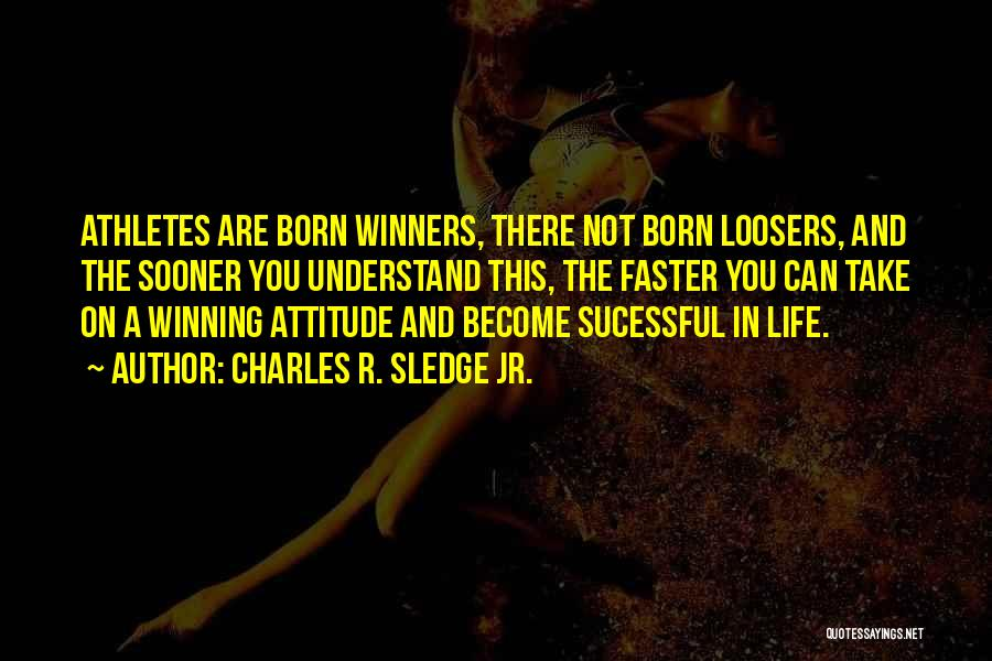 Sledge Quotes By Charles R. Sledge Jr.