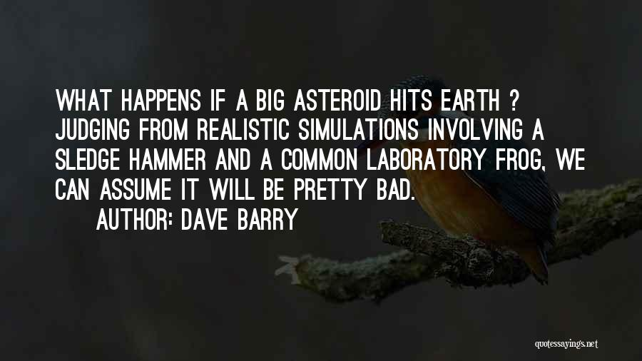 Sledge Quotes By Dave Barry