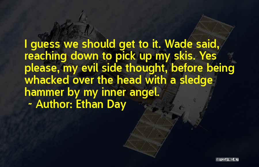 Sledge Quotes By Ethan Day