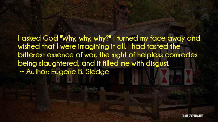 Sledge Quotes By Eugene B. Sledge