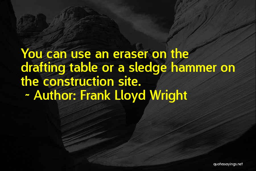 Sledge Quotes By Frank Lloyd Wright