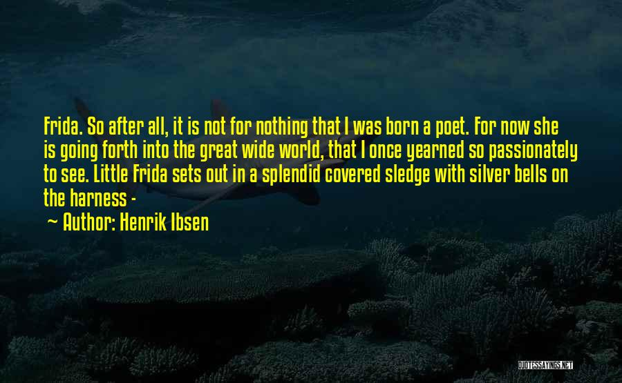 Sledge Quotes By Henrik Ibsen