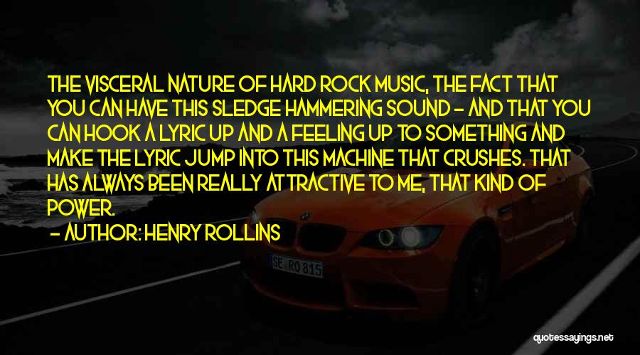 Sledge Quotes By Henry Rollins