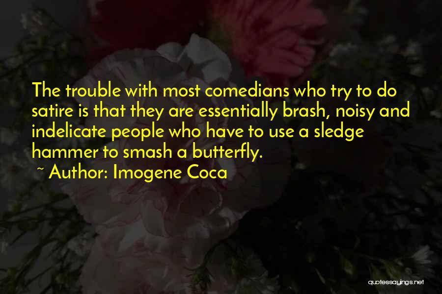 Sledge Quotes By Imogene Coca