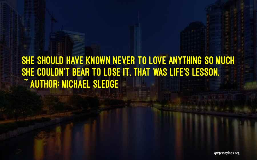 Sledge Quotes By Michael Sledge
