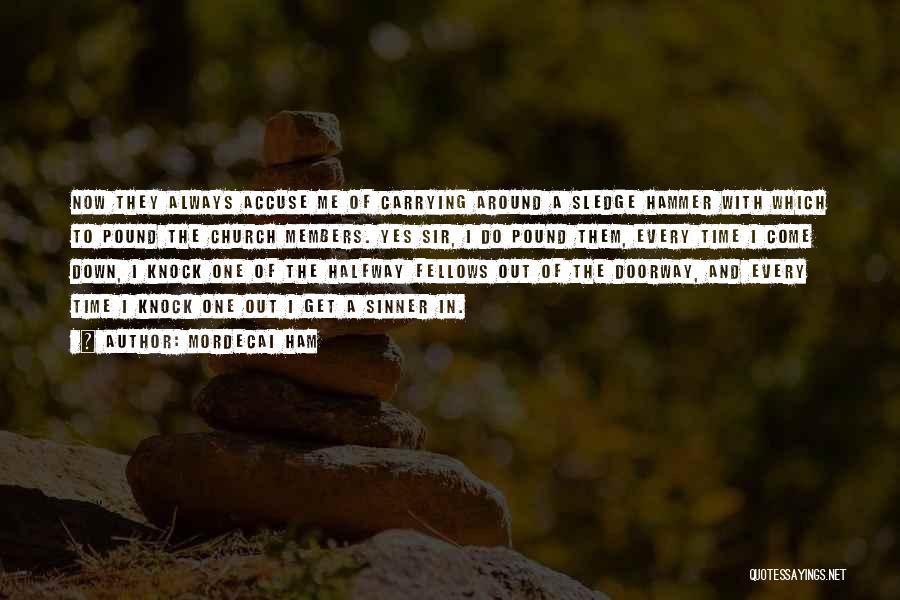 Sledge Quotes By Mordecai Ham