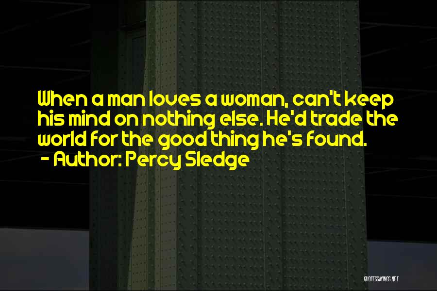 Sledge Quotes By Percy Sledge