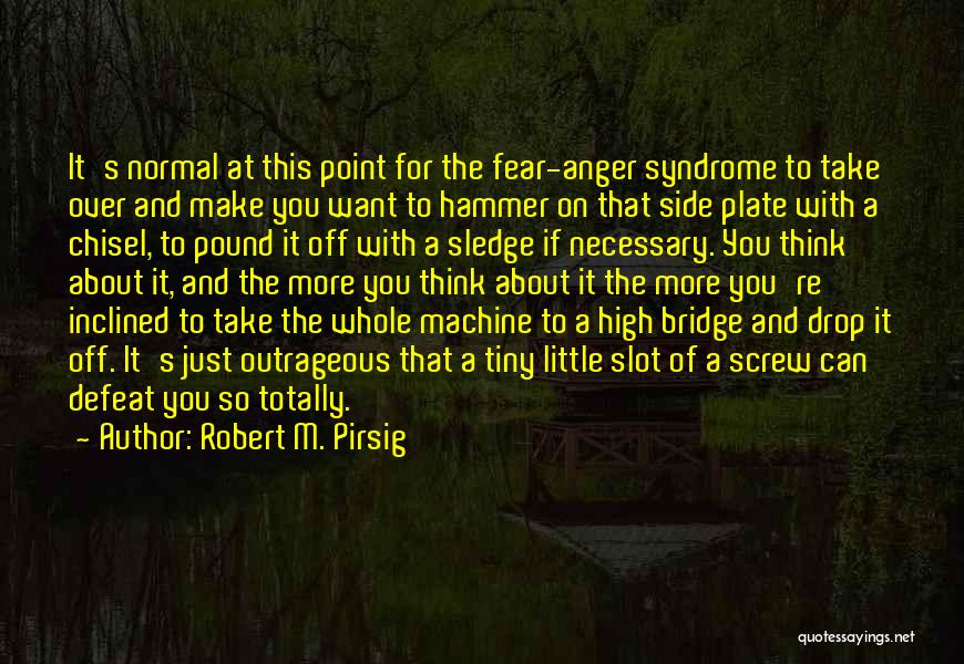 Sledge Quotes By Robert M. Pirsig