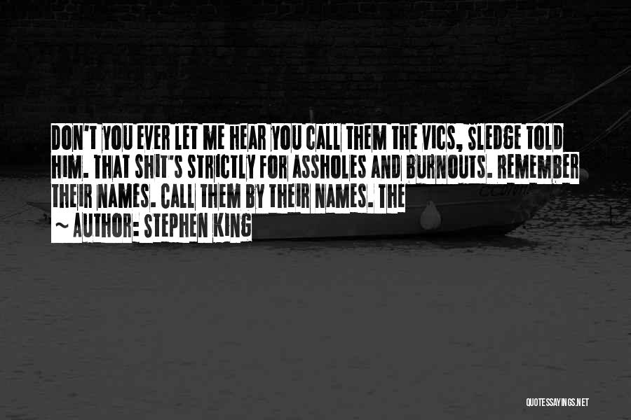 Sledge Quotes By Stephen King
