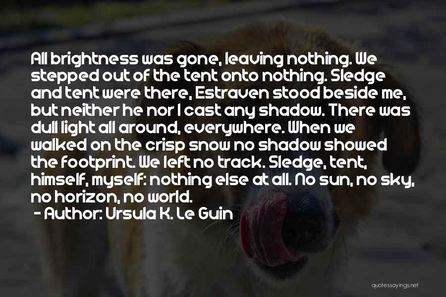 Sledge Quotes By Ursula K. Le Guin