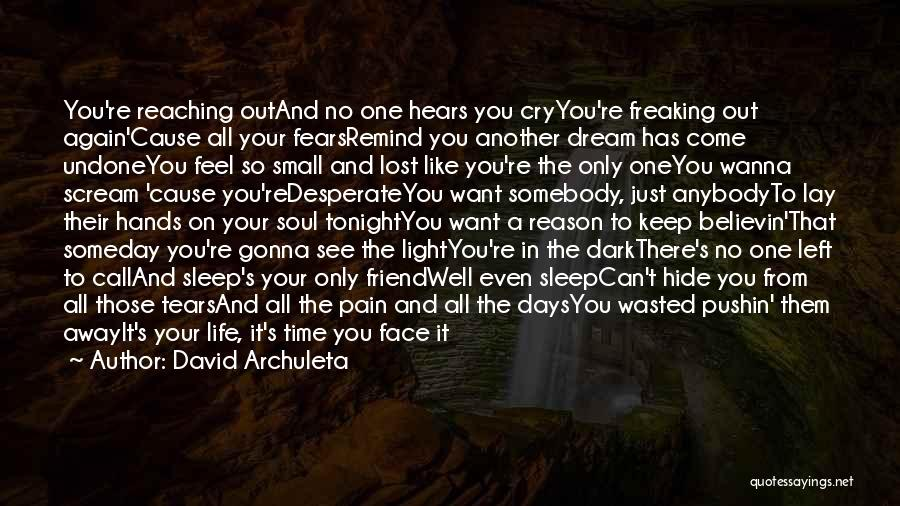 Sleep Away The Pain Quotes By David Archuleta