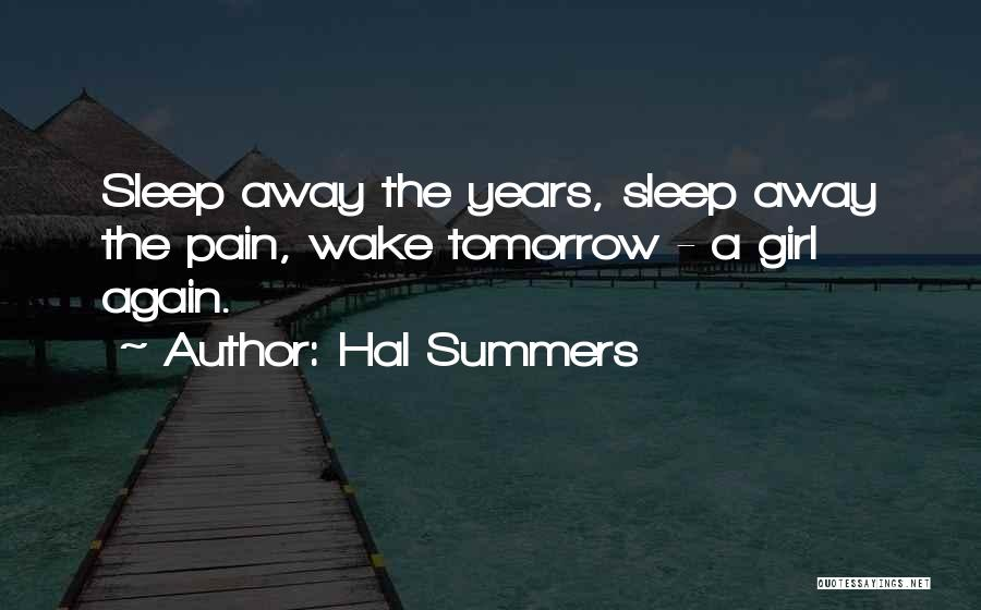 Sleep Away The Pain Quotes By Hal Summers
