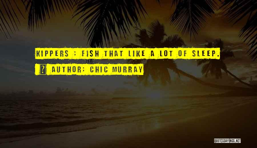 Sleep Funny Quotes By Chic Murray