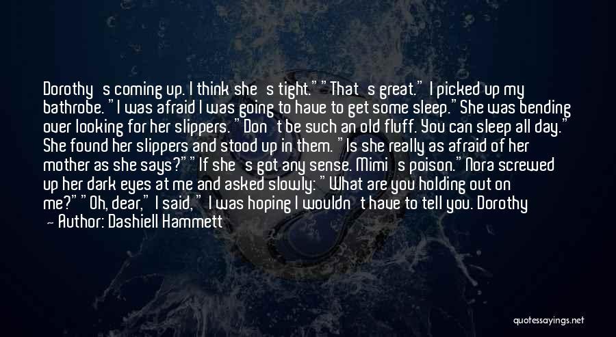 Sleep Funny Quotes By Dashiell Hammett