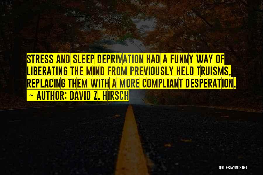 Sleep Funny Quotes By David Z. Hirsch