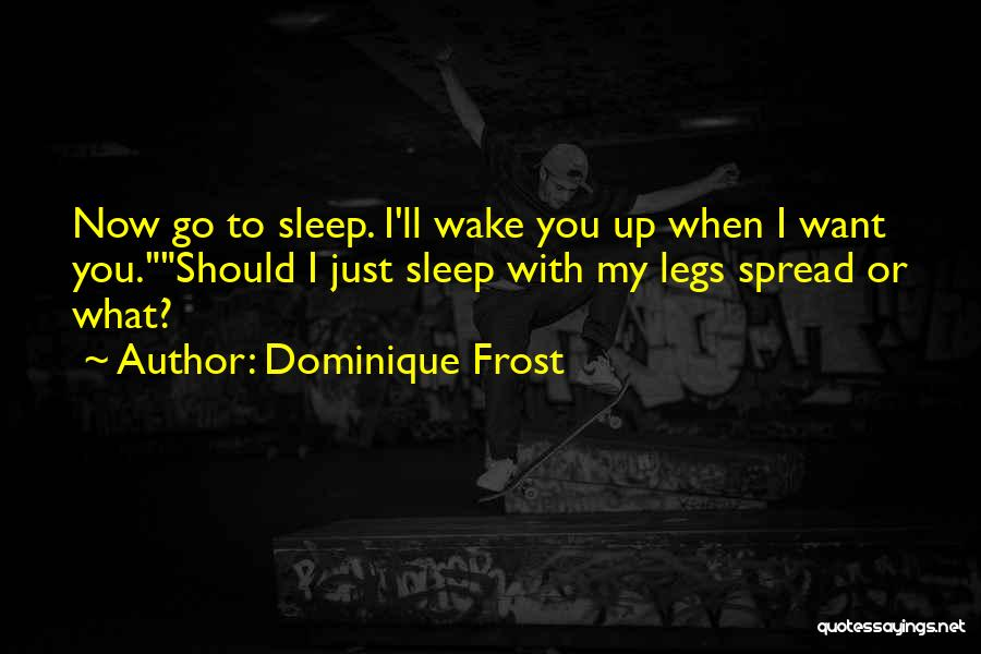 Sleep Funny Quotes By Dominique Frost