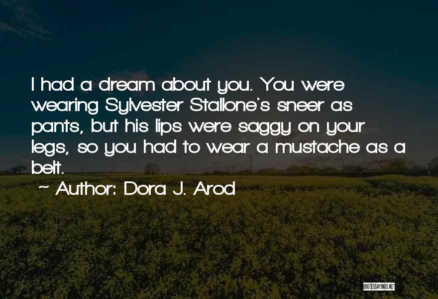 Sleep Funny Quotes By Dora J. Arod