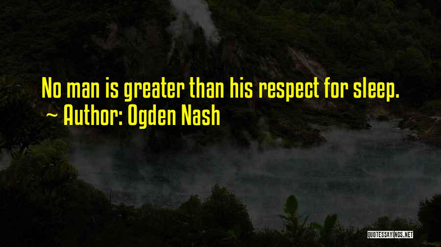 Sleep Funny Quotes By Ogden Nash