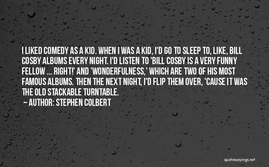 Sleep Funny Quotes By Stephen Colbert