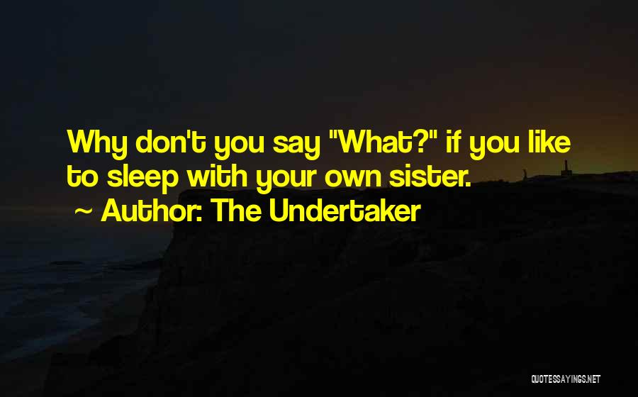 Sleep Funny Quotes By The Undertaker