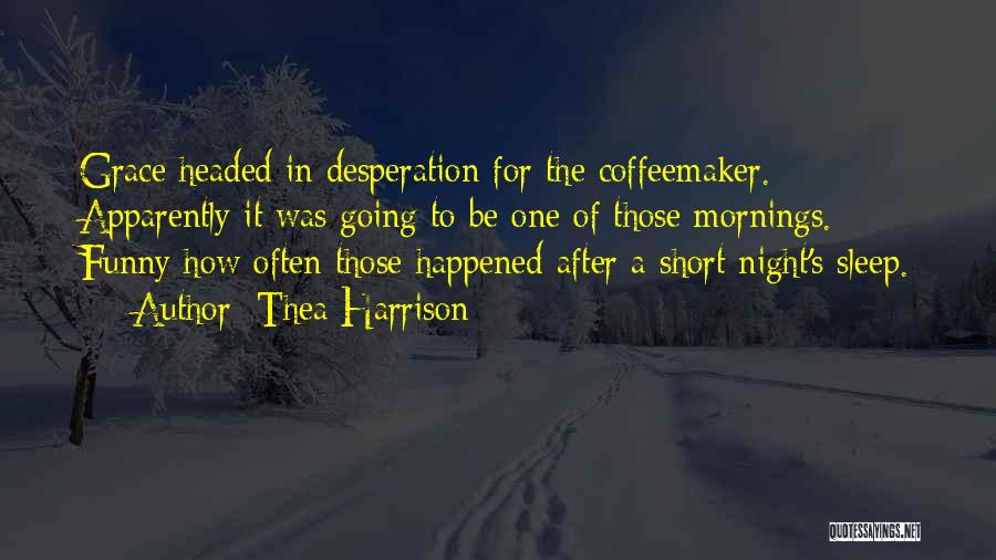 Sleep Funny Quotes By Thea Harrison