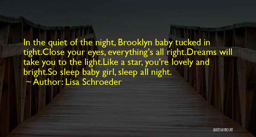 Sleep Tight Baby Quotes By Lisa Schroeder