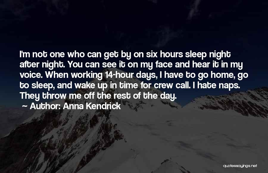 Sleep Time Quotes By Anna Kendrick