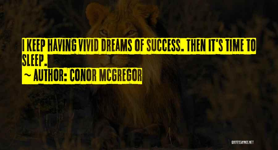 Sleep Time Quotes By Conor McGregor