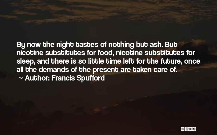 Sleep Time Quotes By Francis Spufford