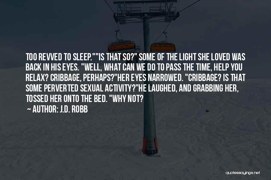 Sleep Time Quotes By J.D. Robb