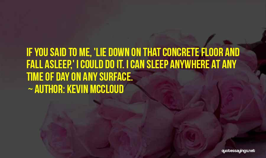 Sleep Time Quotes By Kevin McCloud