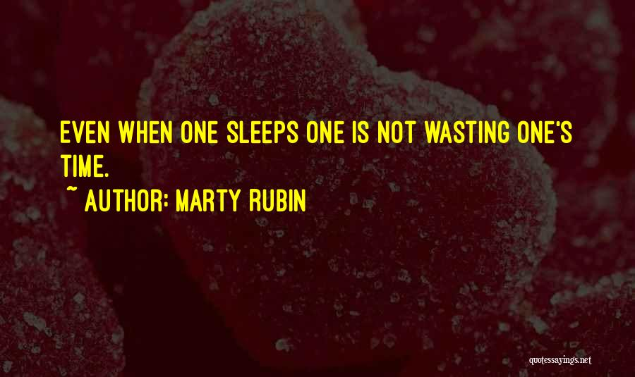 Sleep Time Quotes By Marty Rubin