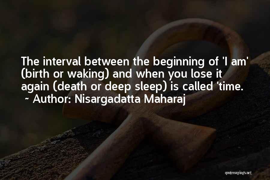 Sleep Time Quotes By Nisargadatta Maharaj